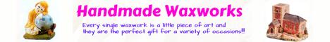 Handmade Waxworks